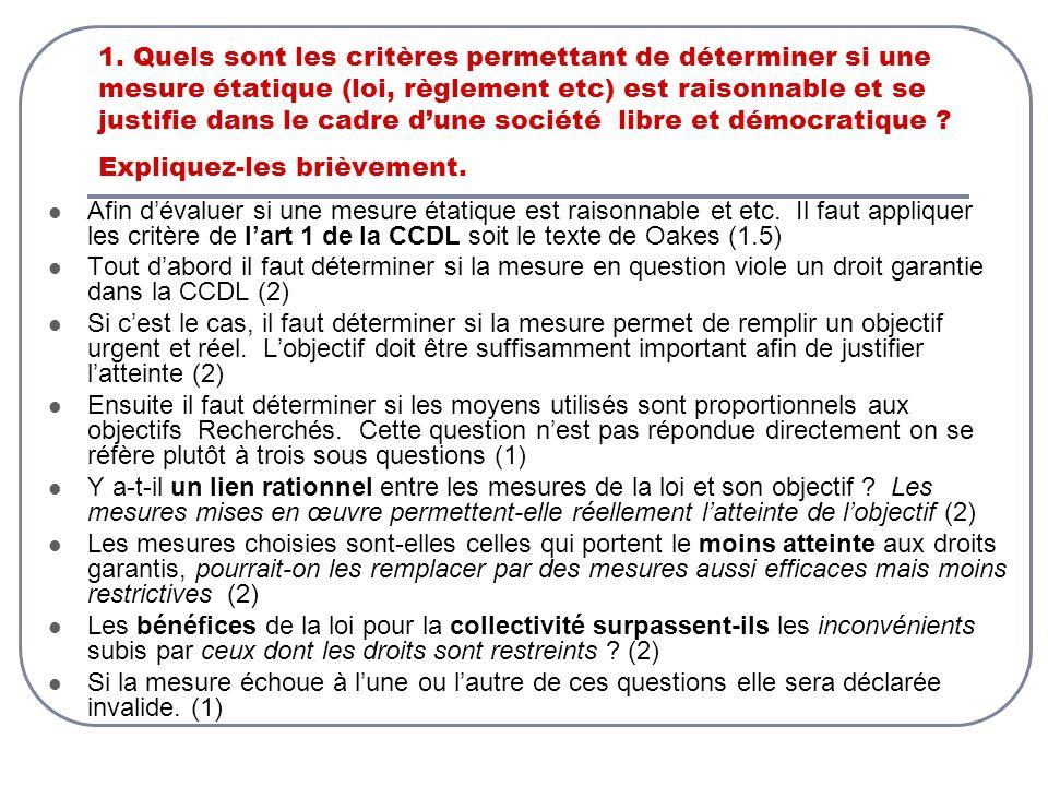 1. Quels sont les critères permettant de déterminer si une mesure étatique (loi, règlement etc) est raisonnable et se justifie dans le cadre dune soci
