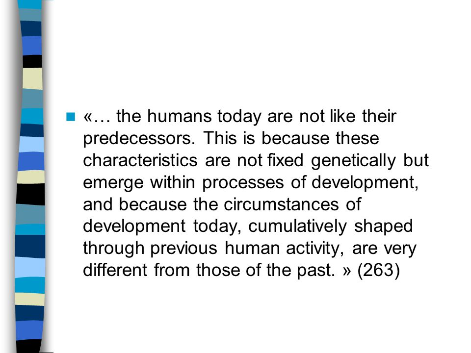 «… the humans today are not like their predecessors.