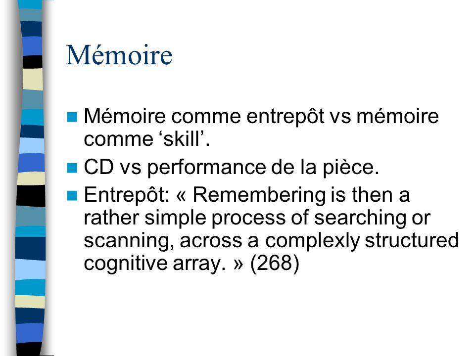 Mémoire Mémoire comme entrepôt vs mémoire comme skill.