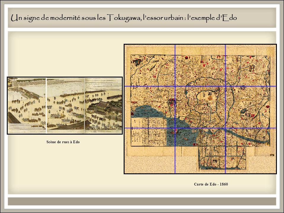Un signe de modernité sous les Tokugawa, lessor urbain : lexemple dEdo Carte de Edo - 1860 Scène de rues à Edo