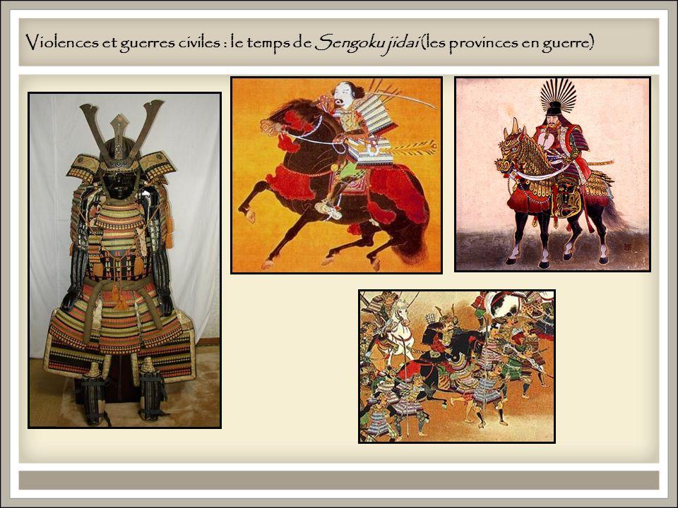 Violences et guerres civiles : le temps de Sengoku jidai (les provinces en guerre)
