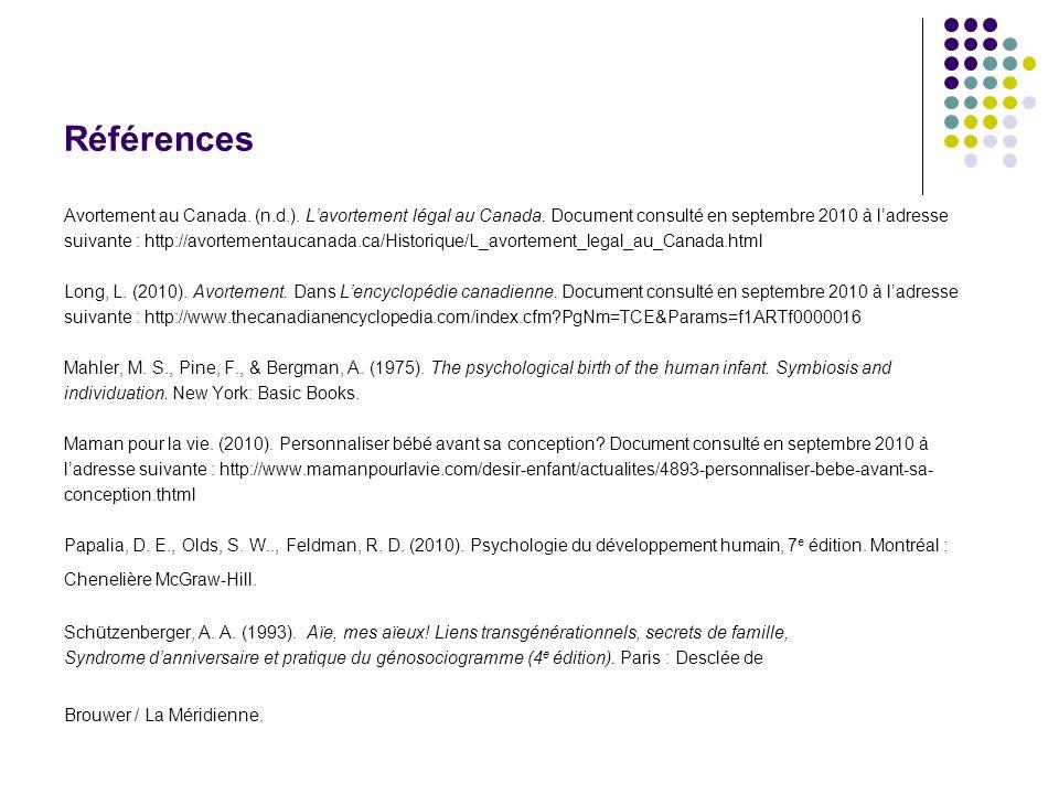 Références Avortement au Canada. (n.d.). Lavortement légal au Canada. Document consulté en septembre 2010 à ladresse suivante : http://avortementaucan