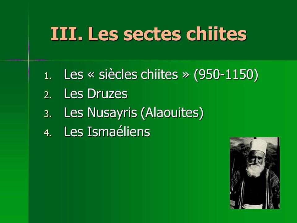 III.Les sectes chiites 1. Les « siècles chiites » (950-1150) 2.