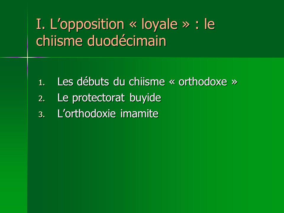 I.Lopposition « loyale » : le chiisme duodécimain 1.
