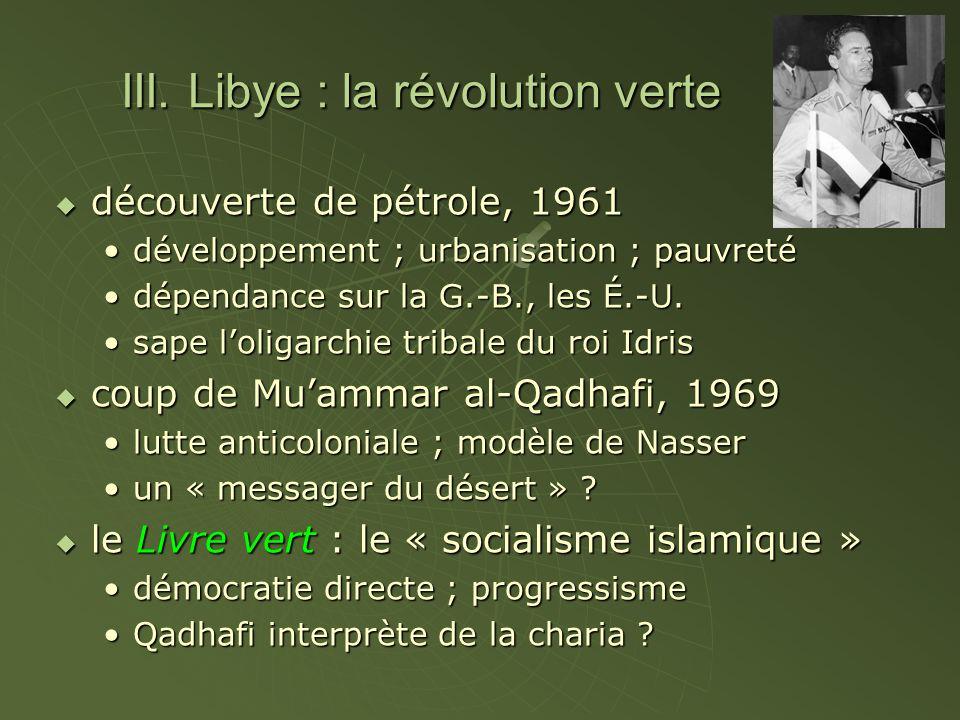 III. Libye : la révolution verte découverte de pétrole, 1961 découverte de pétrole, 1961 développement ; urbanisation ; pauvretédéveloppement ; urbani