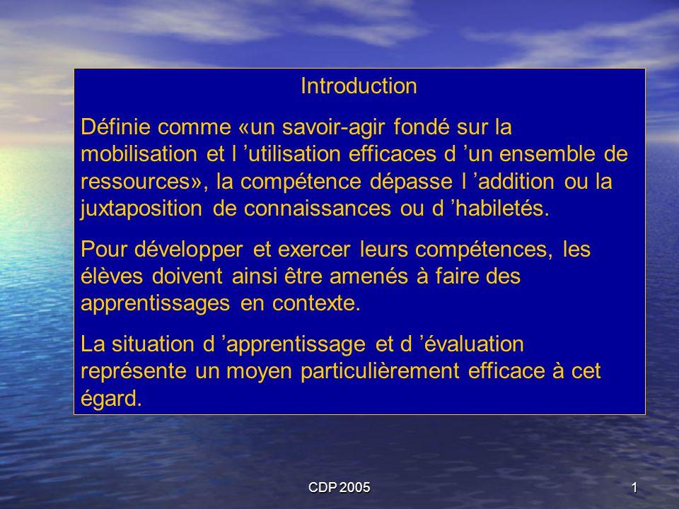 CDP 20051 Introduction Définie comme «un savoir-agir fondé sur la mobilisation et l utilisation efficaces d un ensemble de ressources», la compétence