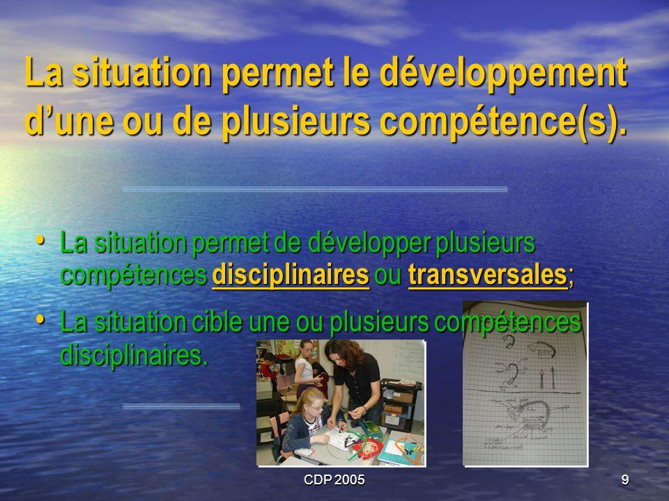 CDP 20059 La situation permet le développement dune ou de plusieurs compétence(s). La situation permet de développer plusieurs compétences disciplinai