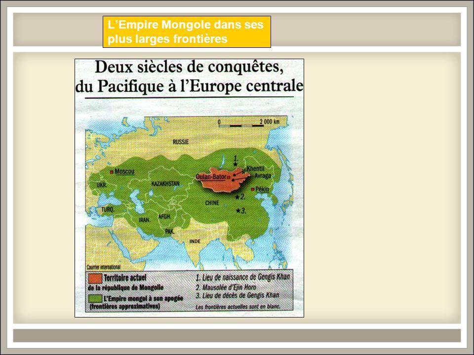 LEmpire Mongole dans ses plus larges frontières
