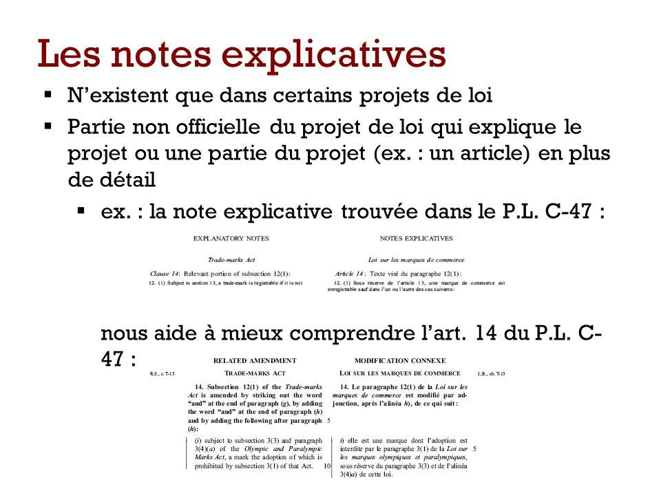 Les notes explicatives Nexistent que dans certains projets de loi Partie non officielle du projet de loi qui explique le projet ou une partie du proje