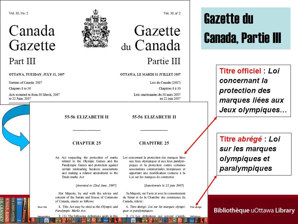 Gazette du Canada, Partie III Titre abrégé : Loi sur les marques olympiques et paralympiques Titre officiel : Loi concernant la protection des marques