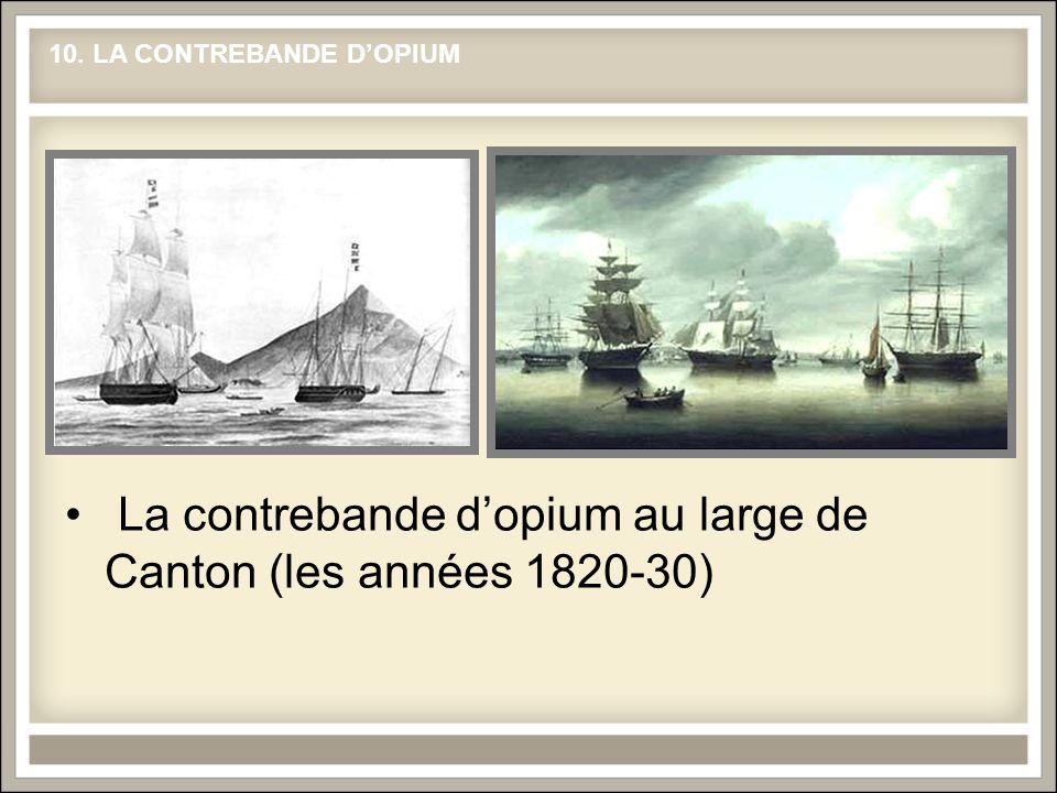 La contrebande dopium au large de Canton (les années 1820-30) 10. LA CONTREBANDE DOPIUM