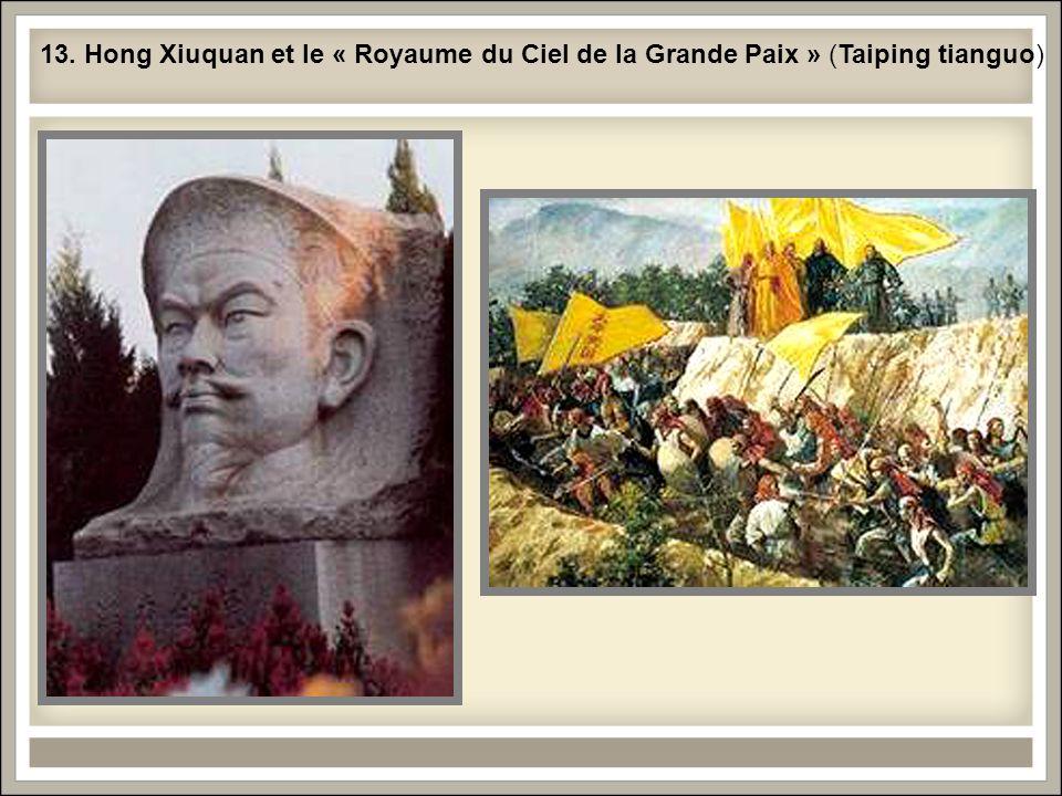 13. Hong Xiuquan et le « Royaume du Ciel de la Grande Paix » (Taiping tianguo)