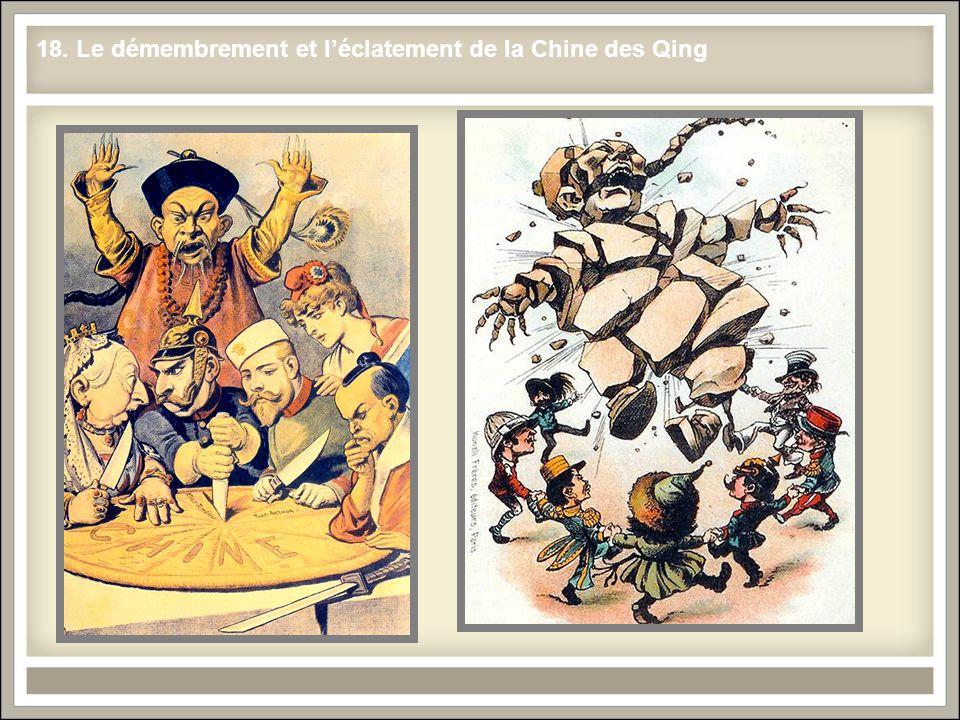18. Le démembrement et léclatement de la Chine des Qing