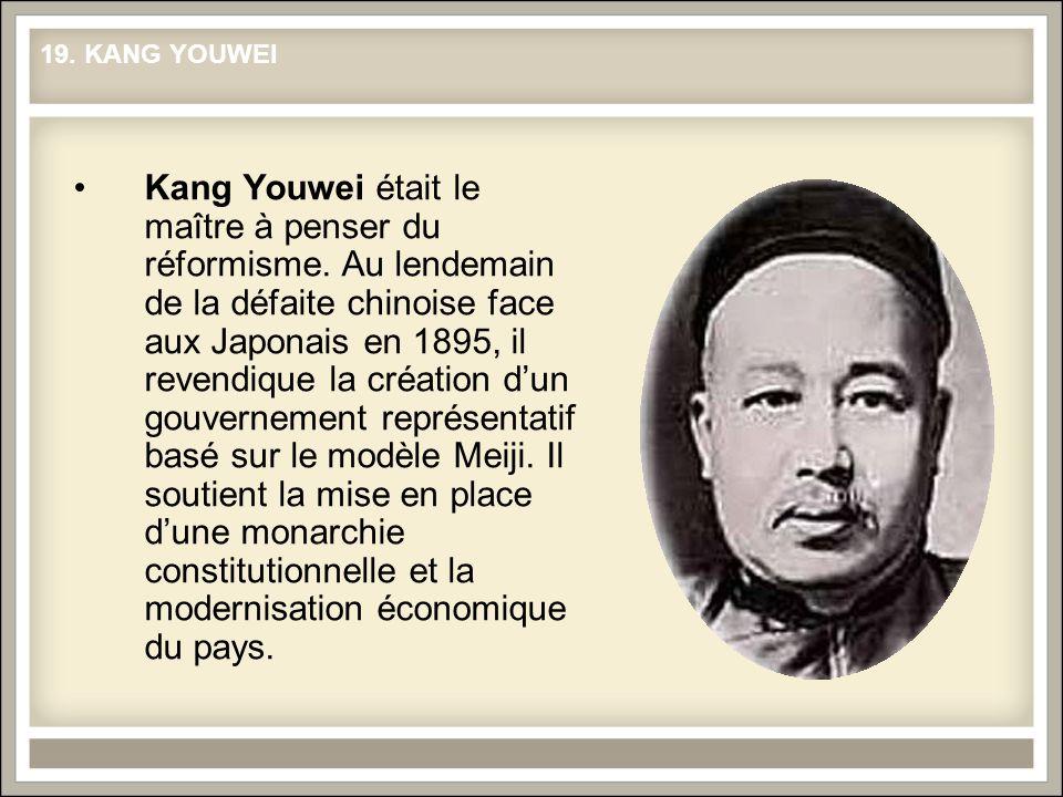 Kang Youwei était le maître à penser du réformisme. Au lendemain de la défaite chinoise face aux Japonais en 1895, il revendique la création dun gouve