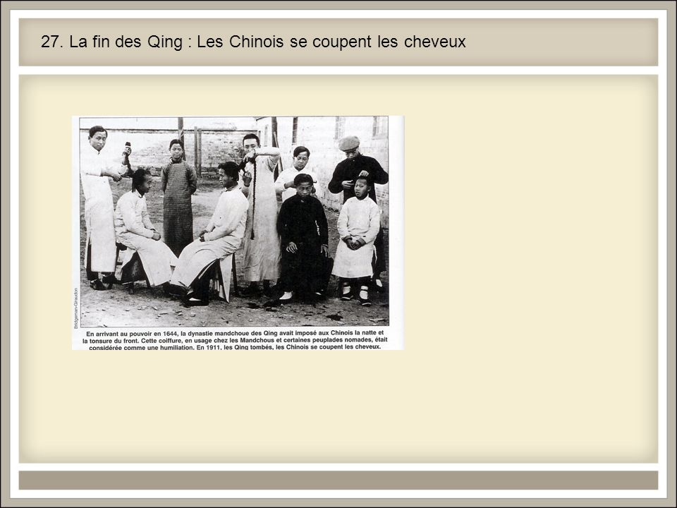 27. La fin des Qing : Les Chinois se coupent les cheveux