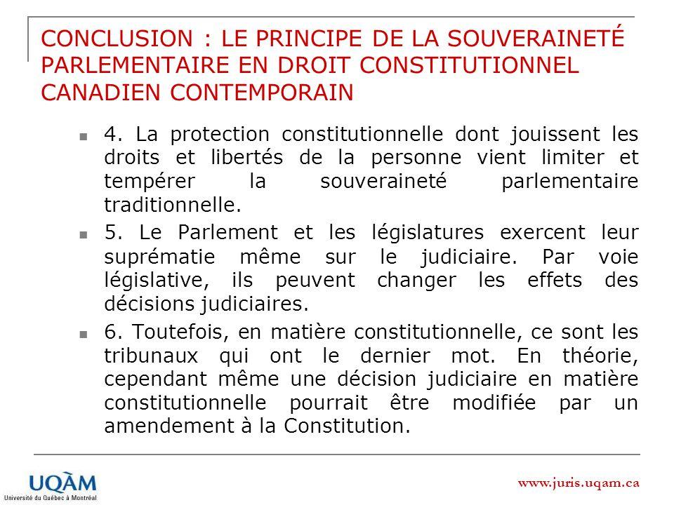www.juris.uqam.ca CONCLUSION : LE PRINCIPE DE LA SOUVERAINETÉ PARLEMENTAIRE EN DROIT CONSTITUTIONNEL CANADIEN CONTEMPORAIN 4. La protection constituti