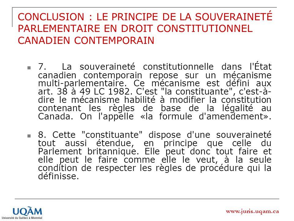 www.juris.uqam.ca CONCLUSION : LE PRINCIPE DE LA SOUVERAINETÉ PARLEMENTAIRE EN DROIT CONSTITUTIONNEL CANADIEN CONTEMPORAIN 7. La souveraineté constitu