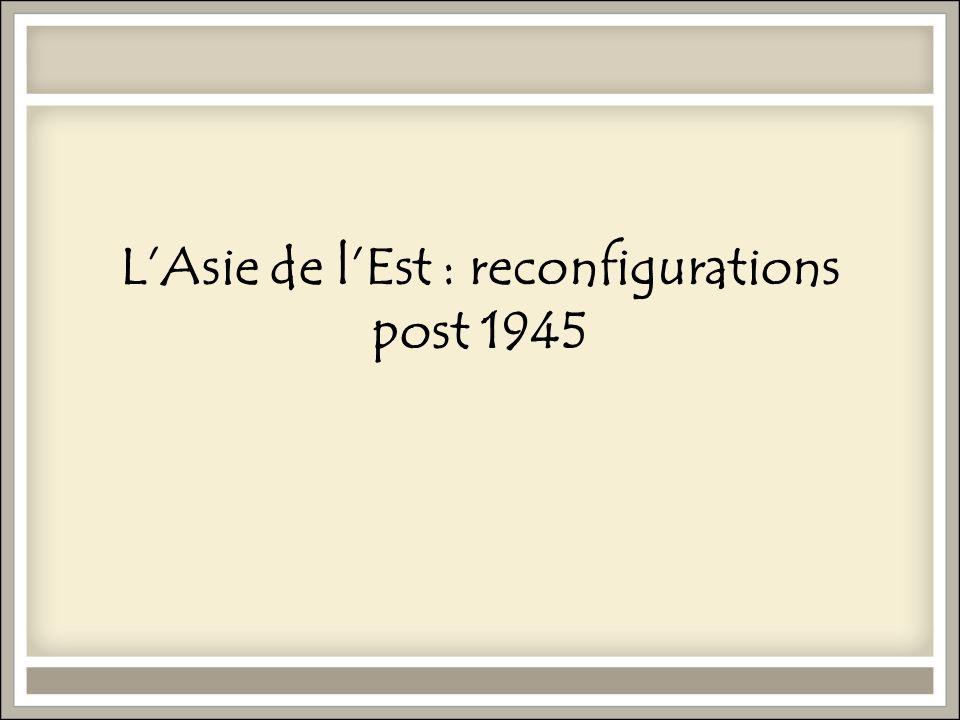 LAsie de lEst : reconfigurations post 1945