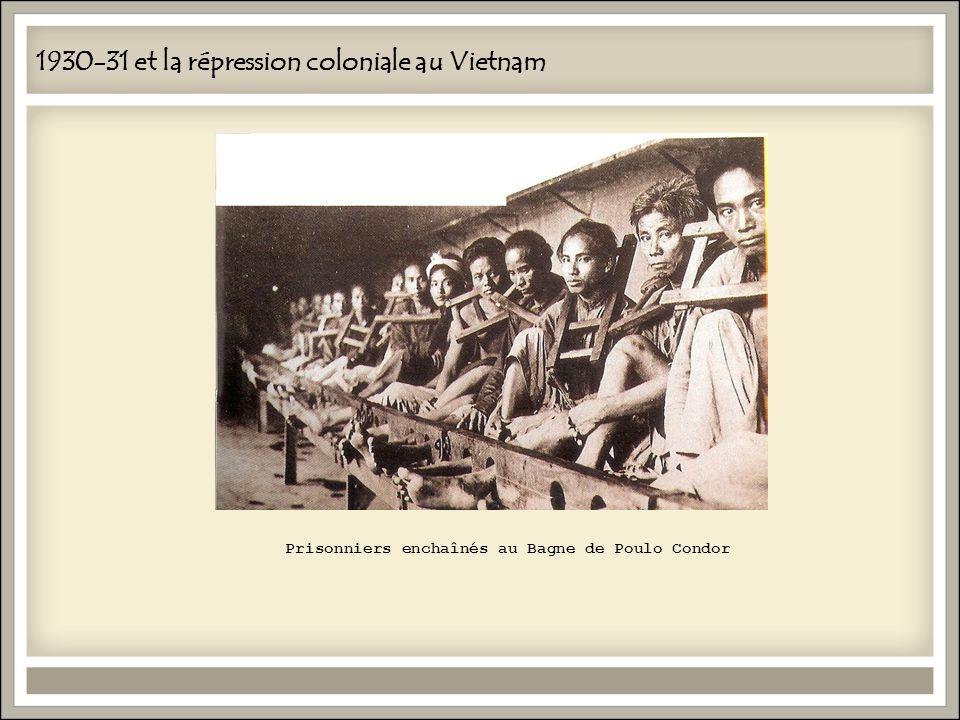1930-31 et la répression coloniale au Vietnam Prisonniers enchaînés au Bagne de Poulo Condor