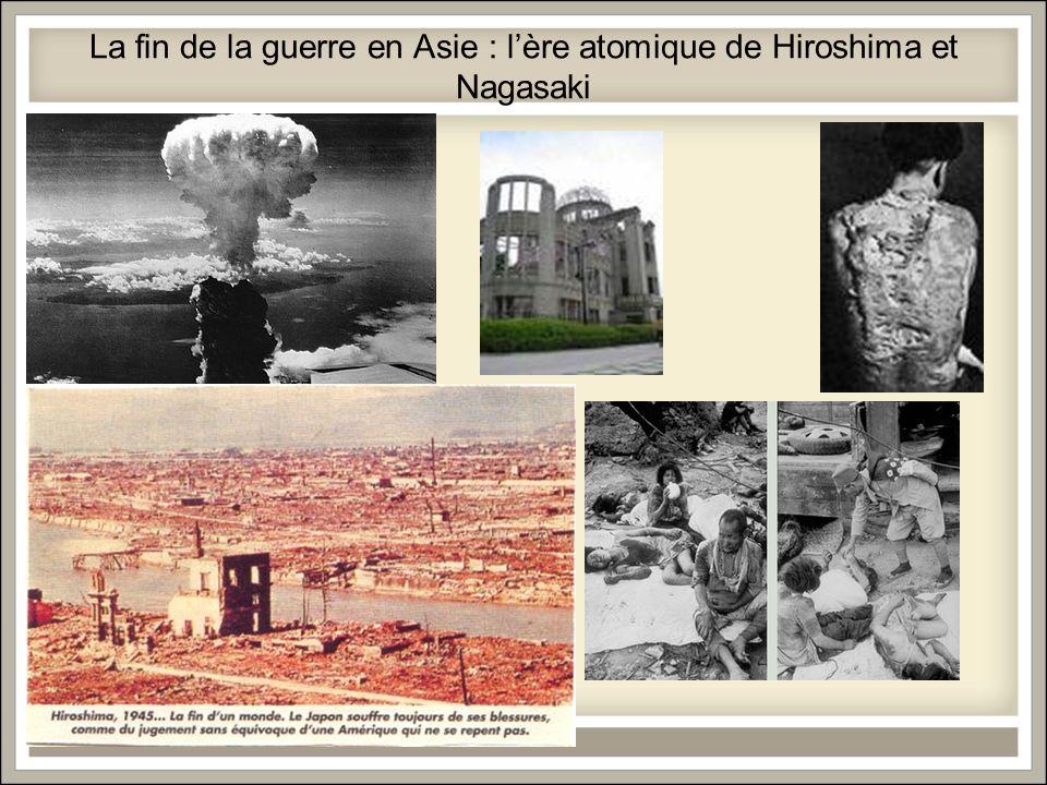 La fin de la guerre en Asie : lère atomique de Hiroshima et Nagasaki