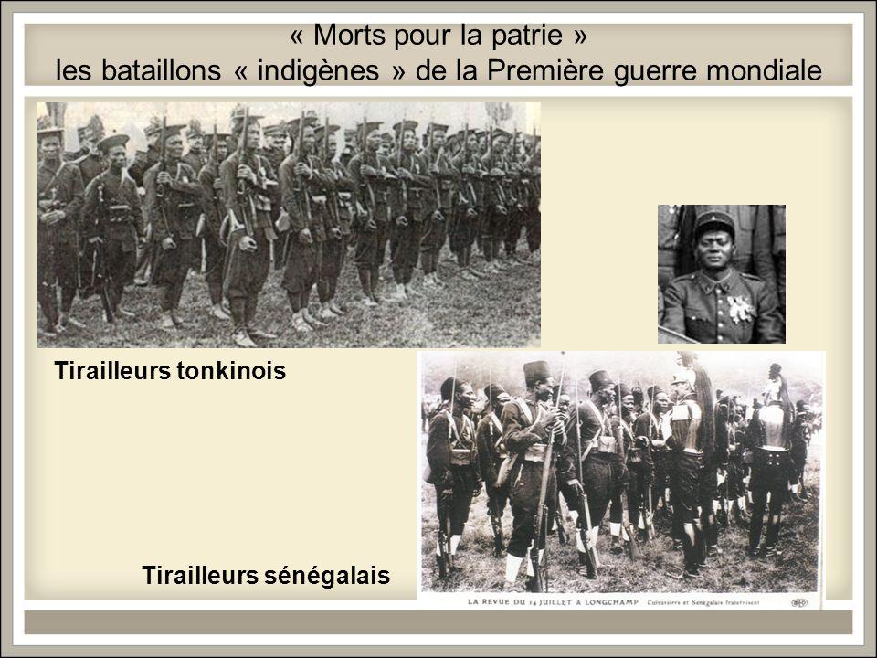 « Morts pour la patrie » les bataillons « indigènes » de la Première guerre mondiale Tirailleurs tonkinois Tirailleurs sénégalais