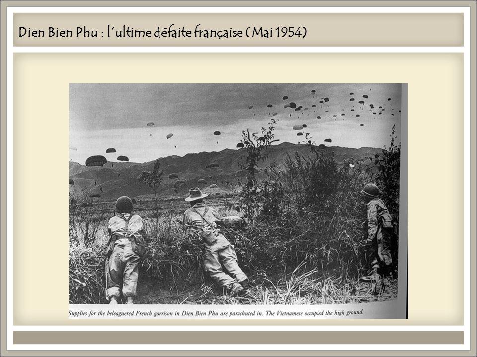 Dien Bien Phu : lultime défaite française (Mai 1954)