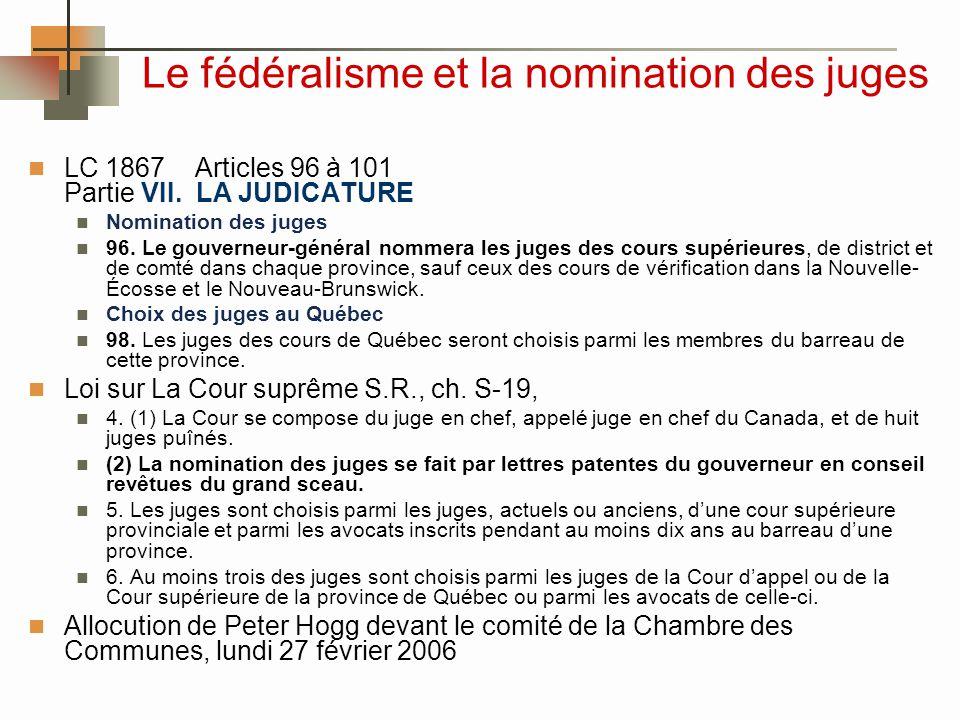 Le fédéralisme et la nomination des juges LC 1867 Articles 96 à 101 Partie VII.