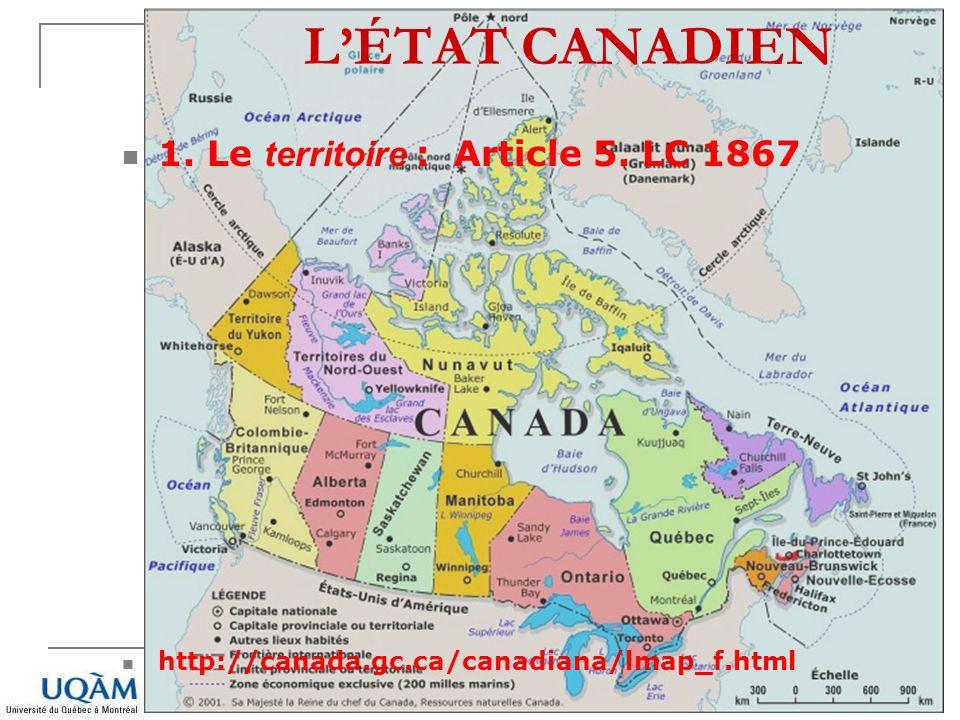 www.juris.uqam.ca LÉTAT CANADIEN 1. Le territoire : Article 5. LC 1867 http://canada.gc.ca/canadiana/lmap_f.html