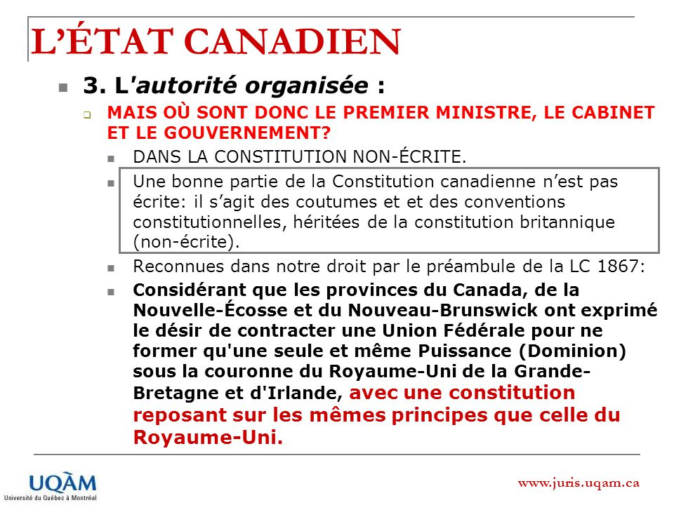 www.juris.uqam.ca 3. L'autorité organisée : MAIS OÙ SONT DONC LE PREMIER MINISTRE, LE CABINET ET LE GOUVERNEMENT? DANS LA CONSTITUTION NON-ÉCRITE. Une