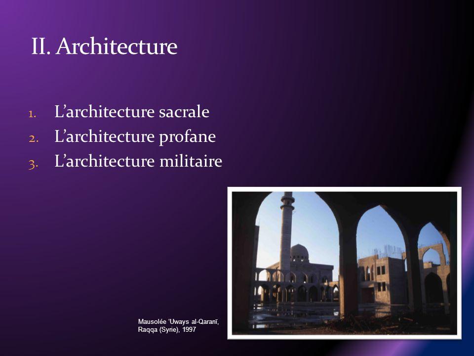 1.Larchitecture sacrale 2. Larchitecture profane 3.
