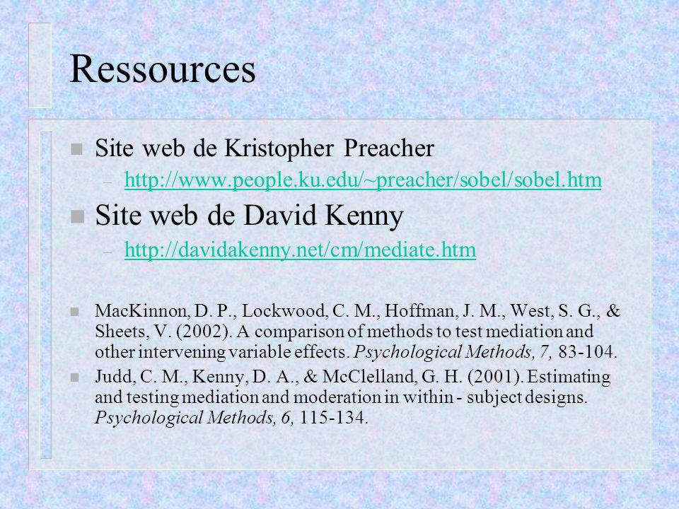 Ressources n Site web de Kristopher Preacher – http://www.people.ku.edu/~preacher/sobel/sobel.htm http://www.people.ku.edu/~preacher/sobel/sobel.htm n