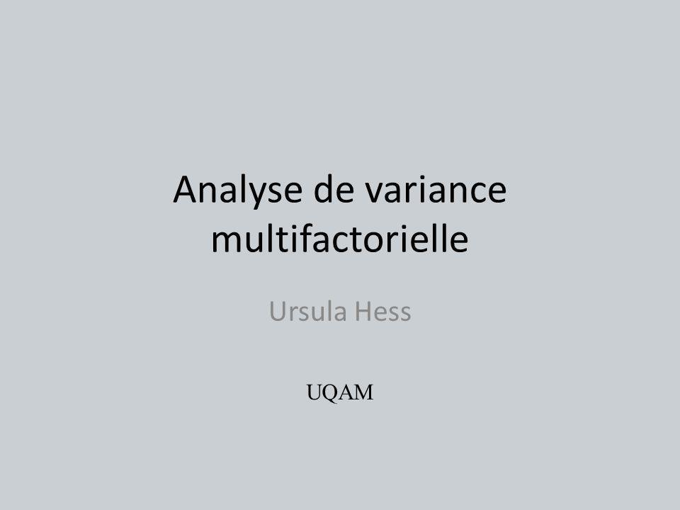 Analyse de variance multifactorielle Ursula Hess UQAM