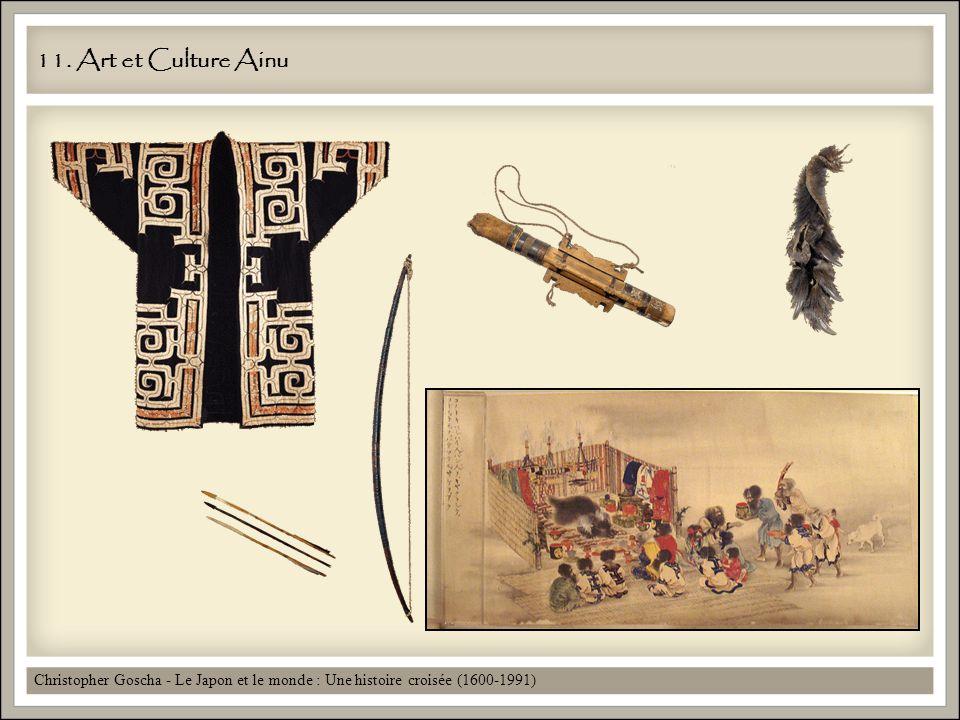11. Art et Culture Ainu Christopher Goscha - Le Japon et le monde : Une histoire croisée (1600-1991)