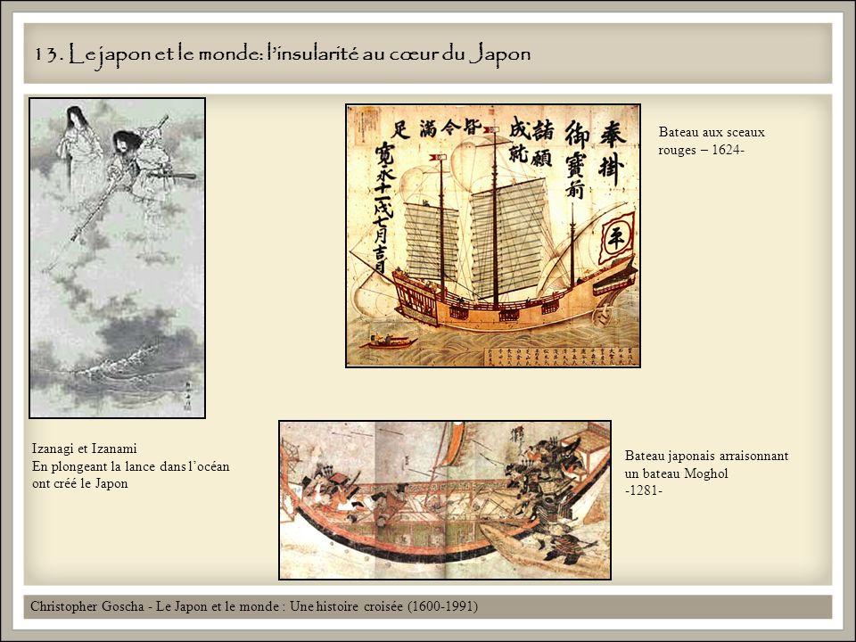 13. Le japon et le monde: linsularité au cœur du Japon Christopher Goscha - Le Japon et le monde : Une histoire croisée (1600-1991) Bateau aux sceaux