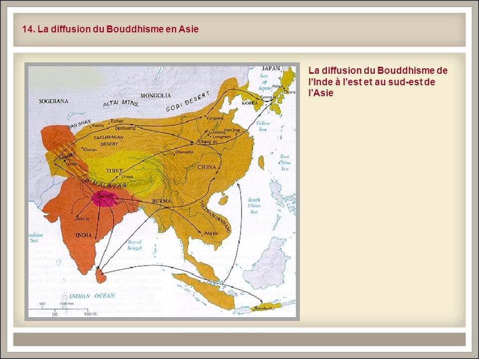 14. La diffusion du Bouddhisme en Asie La diffusion du Bouddhisme de lInde à lest et au sud-est de lAsie