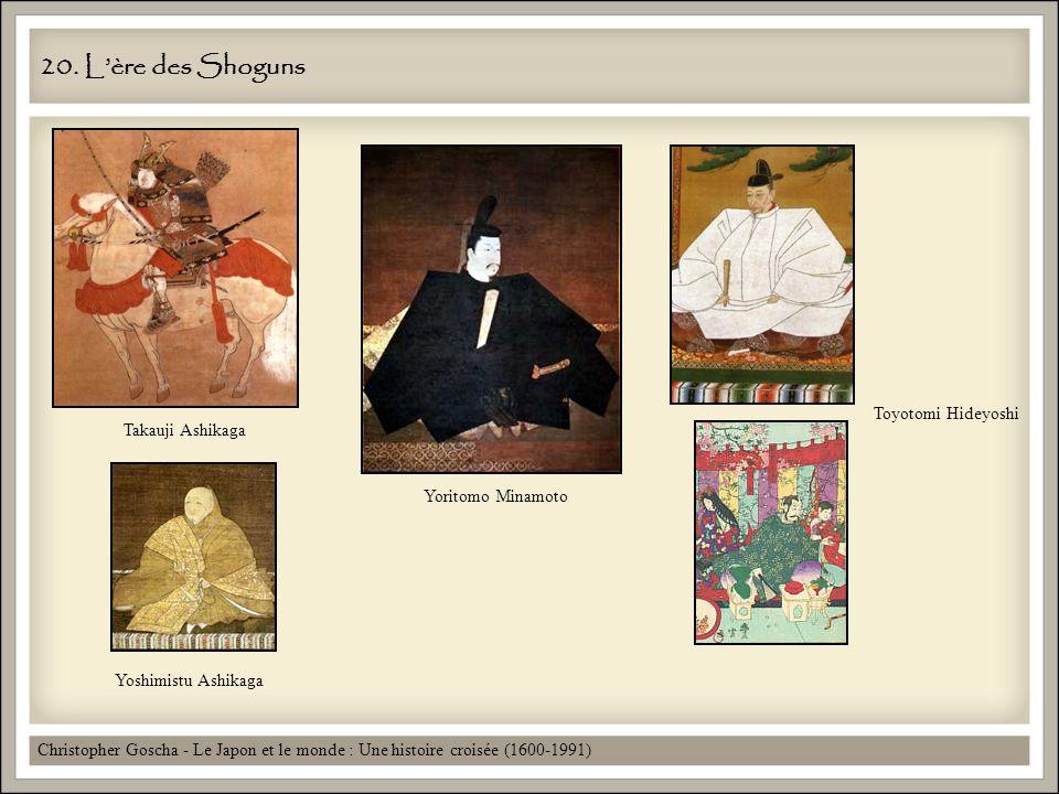 20. Lère des Shoguns Christopher Goscha - Le Japon et le monde : Une histoire croisée (1600-1991) Takauji Ashikaga Yoshimistu Ashikaga Yoritomo Minamo
