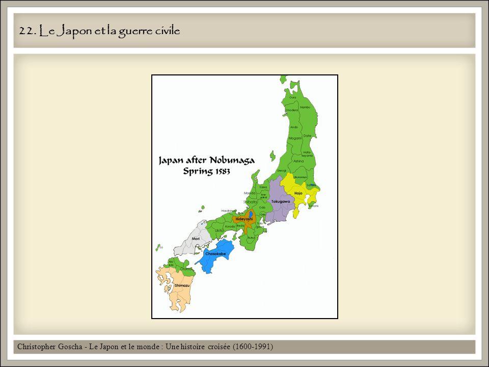 22. Le Japon et la guerre civile Christopher Goscha - Le Japon et le monde : Une histoire croisée (1600-1991)