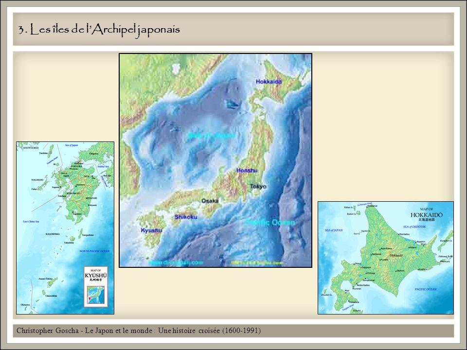 3. Les îles de lArchipel japonais Christopher Goscha - Le Japon et le monde : Une histoire croisée (1600-1991)
