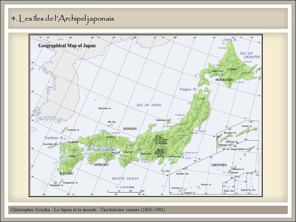 4. Les îles de lArchipel japonais Christopher Goscha - Le Japon et le monde : Une histoire croisée (1600-1991)