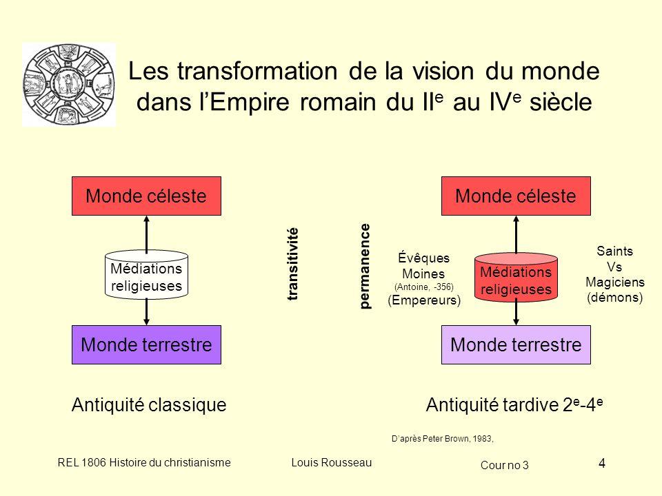 Cour no 3 REL 1806 Histoire du christianismeLouis Rousseau 4 Les transformation de la vision du monde dans lEmpire romain du II e au IV e siècle Monde