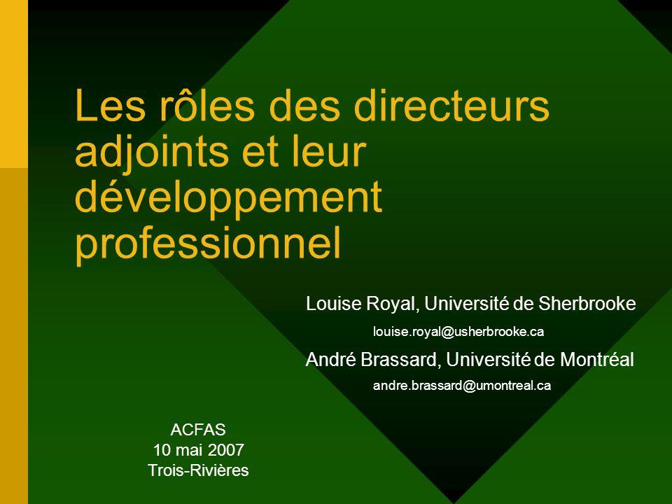 Les rôles des directeurs adjoints et leur développement professionnel Louise Royal, Université de Sherbrooke louise.royal@usherbrooke.ca André Brassar