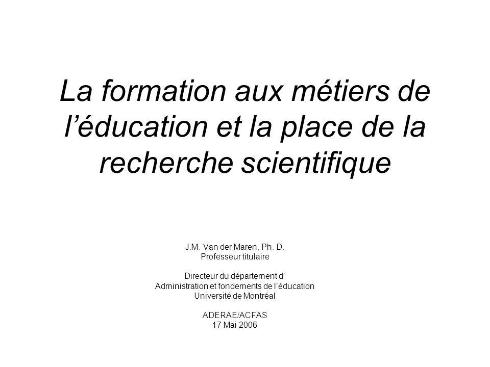 La formation aux métiers de léducation et la place de la recherche scientifique J.M.