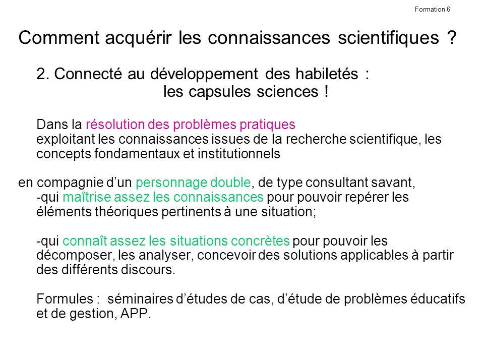 Formation 6 Comment acquérir les connaissances scientifiques .