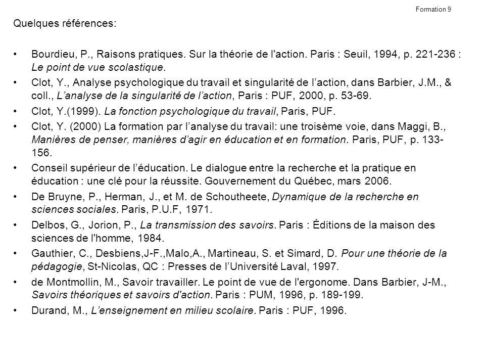 Formation 9 Quelques références: Bourdieu, P., Raisons pratiques.