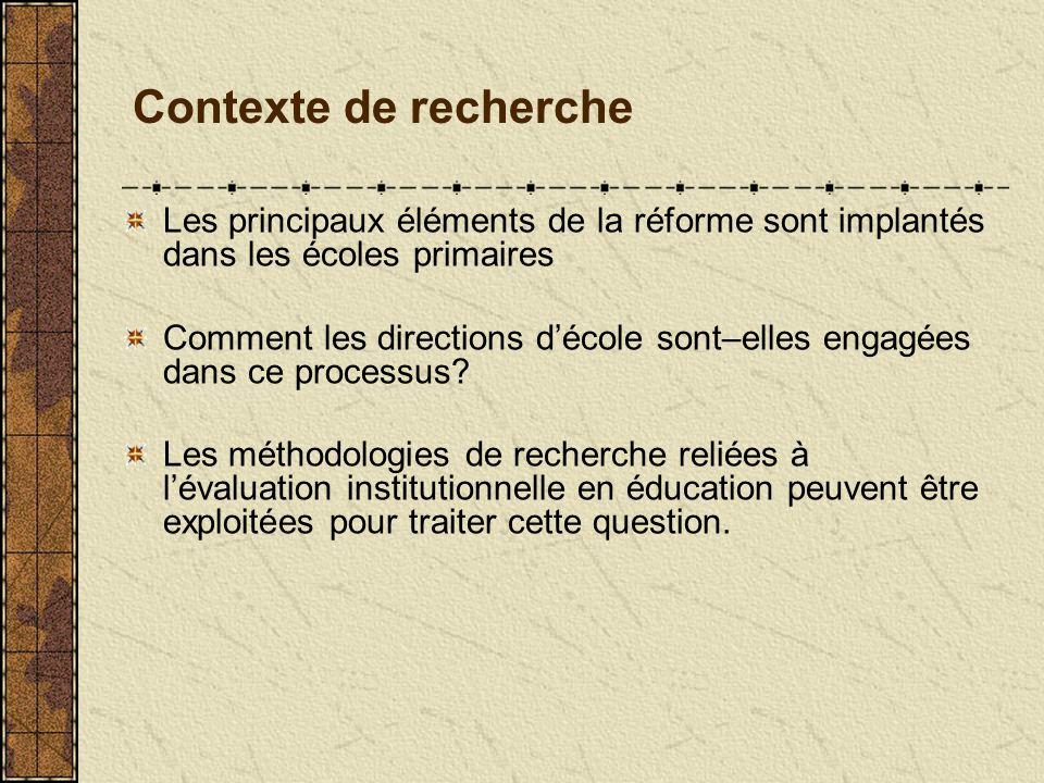 Contexte de recherche Les principaux éléments de la réforme sont implantés dans les écoles primaires Comment les directions décole sont–elles engagées dans ce processus.