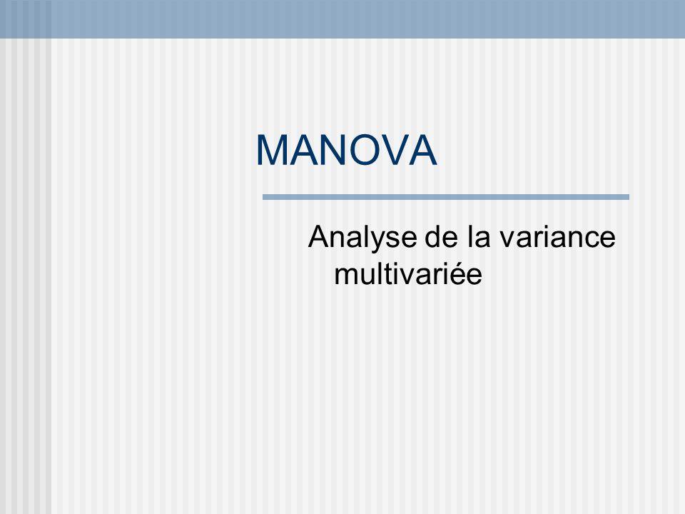 MANOVA Analyse de la variance multivariée