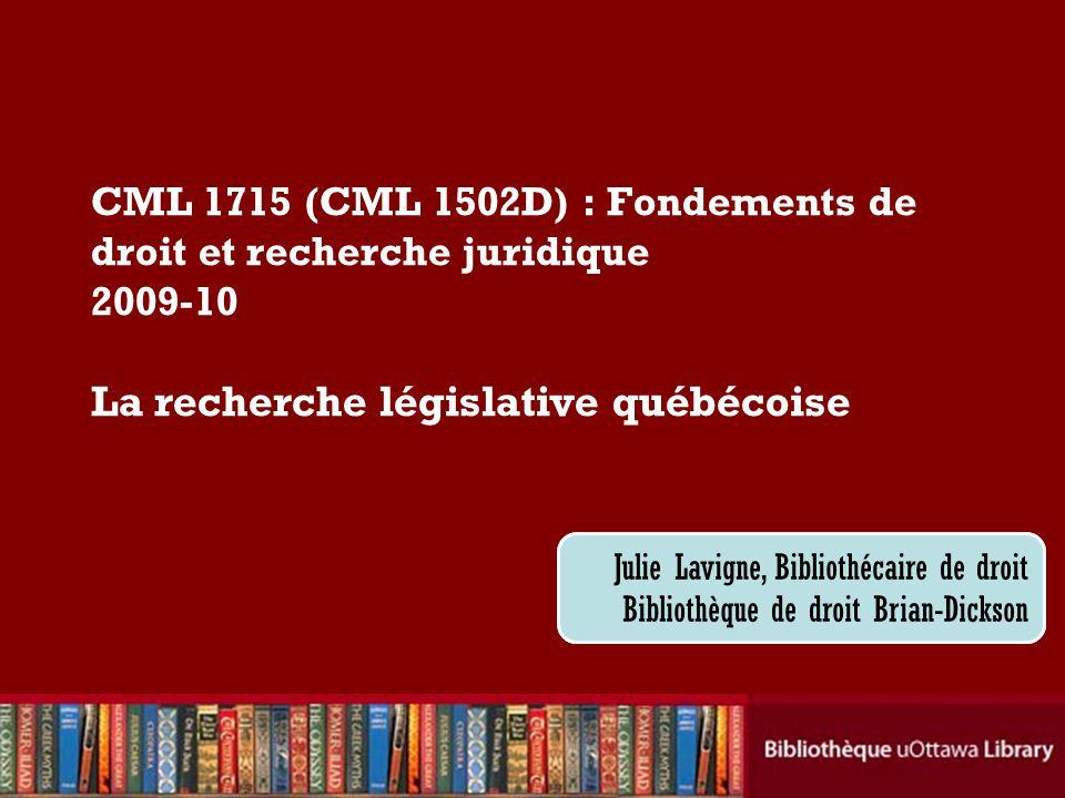 Ressources électroniques (2) Tableau des modifications : http://www2.publicationsduquebec.gouv.qc.ca/lois_et _reglements/tab_modifs/AaZ.htm http://www2.publicationsduquebec.gouv.qc.ca/lois_et _reglements/tab_modifs/AaZ.htm –tableau cumulatif des modifications apportées aux lois depuis 1977 (date de la dernière refonte) Tableau des entrées en vigueur : –1978-2007 : http://www2.publicationsduquebec.gouv.qc.ca/lois_et_reglements/tab _modifs/TEEV19782007Fr.pdf http://www2.publicationsduquebec.gouv.qc.ca/lois_et_reglements/tab _modifs/TEEV19782007Fr.pdf –2008/2009 : http://www2.publicationsduquebec.gouv.qc.ca/lois_et_reglements/tab _modifs/TEEV2008FrEn.pdf http://www2.publicationsduquebec.gouv.qc.ca/lois_et_reglements/tab _modifs/TEEV2008FrEn.pdf ces deux tableaux indiquent la date dentrée en vigueur pour chaque loi depuis 1977