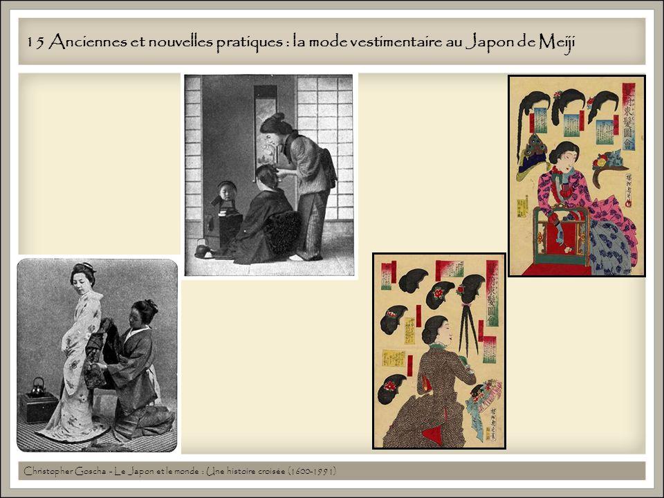 15 Anciennes et nouvelles pratiques : la mode vestimentaire au Japon de Meiji Christopher Goscha - Le Japon et le monde : Une histoire croisée (1600-1