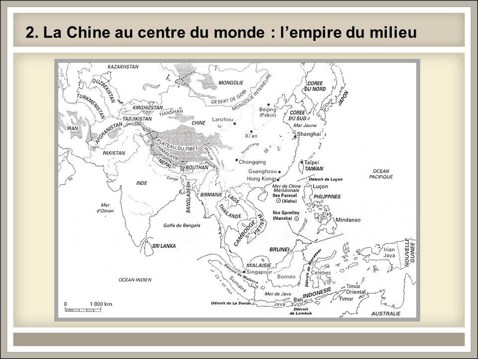 2. La Chine au centre du monde : lempire du milieu