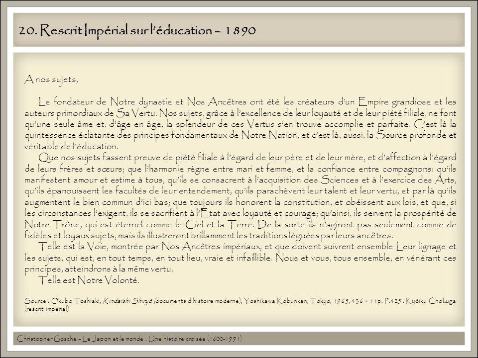 20. Rescrit Impérial sur léducation – 1890 Christopher Goscha - Le Japon et le monde : Une histoire croisée (1600-1991) A nos sujets, Le fondateur de